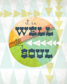 8x10 art print - It is Well With My Soul - geometric shapes, triangles, bright colors - Inspirational Hymn Typography Poster Print. $17.00, via Etsy.