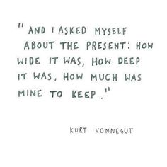 """""""And I urge you to please notice when you are happy, and exclaim or murmur or think at some point, 'If this isn't nice, I don't know what is.'"""" ~ Kurt Vonnegut  #elephantjournal #mayitbeofbenefit"""