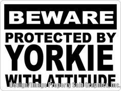 Beware Protected by Yorkie w/ Attitude Sign