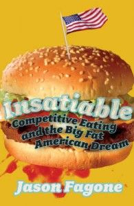 """Read """"Insatiable Competitive Eating and the Big Fat American Dream"""" by Jason Fagone available from Rakuten Kobo. Bill 'EL Wingador' Simmons, Sonya 'The Black Widow' Thomas, David 'Coondog' O'Karma, Bill 'EL Wingador' Simmons, Sonya '. Boomerang Books, Every Day Book, Book Summaries, Best Selling Books, Fast Growing, Book Making, Best Games, Book Recommendations, Fathers Day Gifts"""