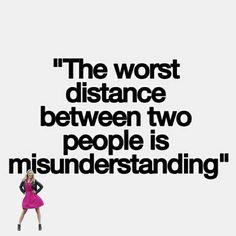 The words distance between two people is misunderstanding Motivacional Quotes, Quotable Quotes, Words Quotes, Great Quotes, Quotes To Live By, Funny Quotes, Inspirational Quotes, Sayings, Qoutes