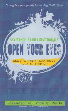 Open Your Eyes Stacy Davis Lisa Clark Tori Miller 2011 Sky Ranch Family Devotion