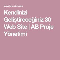 Kendinizi Geliştireceğiniz 30 Web Site | AB Proje Yönetimi