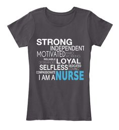Strong Independent Motivated Hard  Working Loyal Reliable Determinded Selfless Dedicated Loving Nurse Compassionate I... Heathered Charcoal  T-Shirt Front