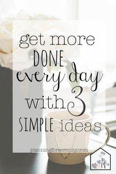 Get More Done every day with 3 simple ideas. Overwhelmed mamas, here's to getting stuff done! <3 these easy ideas to help me with my to-do list!!