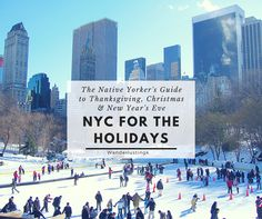 The Best of NYC for the Holidays BY a native New Yorker. Written for anyone visiting New York City to celebrate Thanksgiving, New Year's Eve, or Christmas with local insights and tips for Manhattan during NYE/Macy's parade.