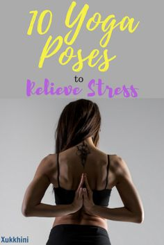 10 yoga poses to relieve stress. The quickest way out of stress is through exercise, and in particular, yoga. These poses will calm you mind, body & spirit 30 Minute Yoga, Keep Fit, Alternative Health, Best Yoga, Yoga For Beginners, Stress Relief, How To Relieve Stress, Yoga Poses, Health Fitness