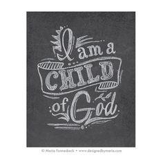I am a Child of God 8x10 Printable Art