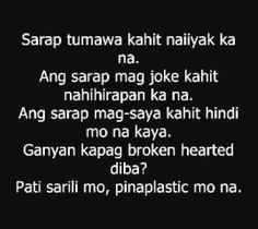 Crush Quotes Tagalog, Hugot Quotes Tagalog, Patama Quotes, Tagalog Quotes, Quotations, Qoutes, Love Song Quotes, Emo Quotes, Love Quotes For Her