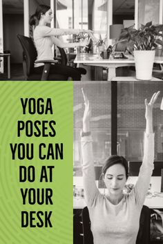 11 Yoga Poses You Can Do At Your Desk | Work + Money