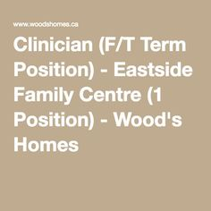 Clinician (F/T Term Position) - Eastside Family Centre Position) - Wood's Homes Mental Health Center, House In The Woods, Art Therapy, Calgary, Centre, Positivity, Homes, People, Houses