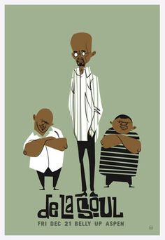 Designspiration — De La Soul in Belly Up, Aspen 12/21/2007 Scrojo