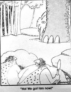 The far side by Gary Larson Far Side Cartoons, Funny Cartoons, Funny Comics, Funny Jokes, Hilarious, Gary Larson Comics, Gary Larson Cartoons, Really Funny, The Funny