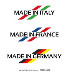 Vector set logos Made in Italy, Made in France and Made in Germany isolated on white background, Italian, French and German symbol for your products, infographic, web and apps #italianinfographic