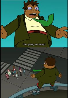 One of my all-time favourite Futurama quotes. Makes me laugh every time