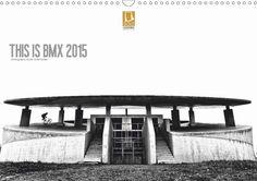 THIS IS BMX 2015 - CALVENDO Kalender von Tim Korbmacher - #kalender #calvendo #calvendogold #bmx #sport #sportfotografie