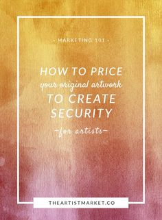 How to Price Your Original Artwork to Create Security https://theartistmarket.co/price-original-artwork/?utm_campaign=coschedule&utm_source=pinterest&utm_medium=The%20Artist%20Market%20Co%20%7C%20Marketing%20Plans%20for%20Fine%20Artists&utm_content=How%20to%20Price%20Your%20Original%20Artwork%20to%20Create%20Security | Artist | Marketing | Sell