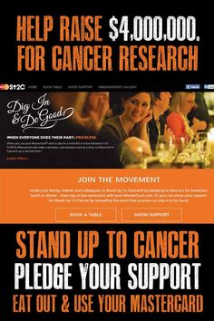 Stand Up To Cancer (SU2C). Pledge your support, eat out, and help MasterCard raise money for cancer research. #MC #DoGood