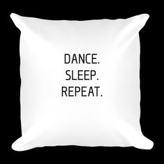 dancelove is now offering pillows! Home Collections, Pillow Design, Pillow Inserts, Repeat, Bed Pillows, Pillow Cases, Sleep, Dance, Check