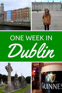 How to spend one week in Dublin, Ireland. Featuring places to visit and foods to eat!
