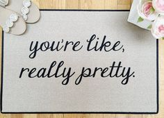 Door Mat The Original You're Like, Really Pretty PRINTED SCRIPT Doormat, Welcome Mat, Rug Indoor/Outdoor 18x27 by Be There in Five