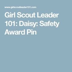 Girl Scout Leader 101: Daisy: Safety Award Pin