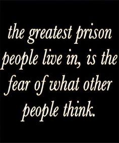 The greatest prison people live in.