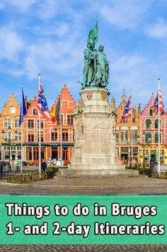 What to see in Bruges in 1 or 2 days. Travel itinerary with the best things to see and do in Bruges.
