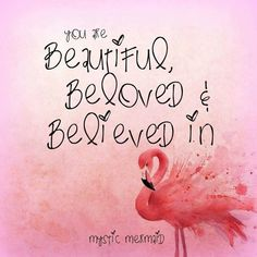 You're Beautiful, Beloved, & Believed In