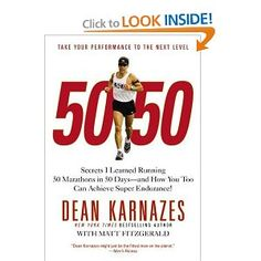 $10.19 50/50: Secrets I Learned Running 50 Marathons in 50 Days -- and How You Too Can Achieve Super Endurance! by Dean Karnazes on Amazon.