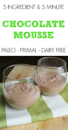Five Ingredient & Five Minute Chocolate Mousse Ancestral Nutrition - Easy Paleo Recipes Primal Recipes, Dairy Free Recipes, Whole Food Recipes, Cooking Recipes, Gluten Free, Simple Recipes, Vegetarian Recipes, Dinner Recipes, Dessert Recipes