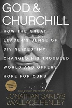 HARDCOVER - God & Churchill: How the Great Leader's Sense of Divine Destiny Changed His Troubled World and Offers Hope for Ours