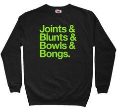 Joints Blunts Bowls Bongs Sweatshirt  Men's S to by smashtransit, $40.00