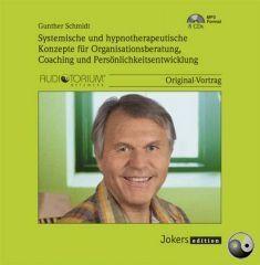 Gunther Schmidt: Systemische und hypnotherapeutische Konzepte für Organisationsberatung, Coaching und Persönlichkeitsentwicklung - MP3-CD - JOK1634 M