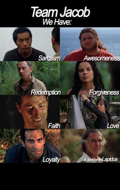 Team Jacob #LOST #TEAMJACOB  stagioni:    izmonsters:chelamarie:fuckyeahlost:        Sarcasm, awesomeness, redemption, forgiveness, faith, love, loyalty…  & goddamn Lapidus!    TEAM JACOB.