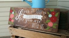 Jesus, My Soul is Fearless-Rend Collective Lyric Inspired Wooden Sign by campfireshop on Etsy