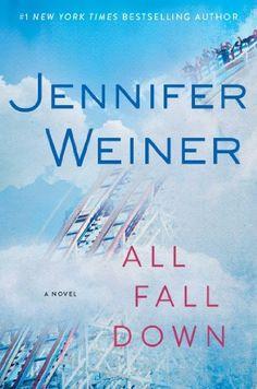 All Fall Down: A Novel by Jennifer Weiner, http://www.amazon.com/dp/B00DPM909W/ref=cm_sw_r_pi_dp_X9I3ub083M9Z9