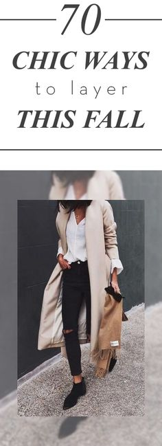 70 Chic Ways To Layer This Fall