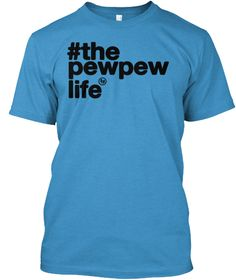 #The Pewpew Life Heathered Bright Turquoise  T-Shirt Front