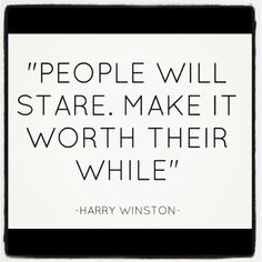 people will stare.