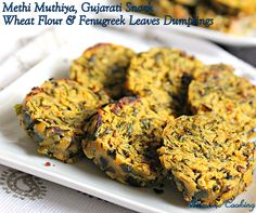 Methi Muthiya, Muthiyas, Gujarati Snacks, snacks and appetizers, dumplings