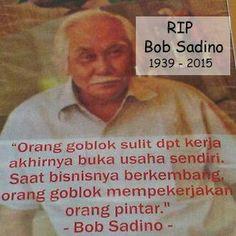 RIP Bob Sadino...