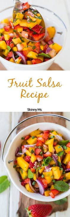 Mangoes, strawberries, pineapple, and more! Try this Fruit Salsa from Skinny Ms.