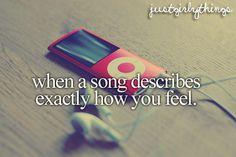 when a song describes exactly how you feel.