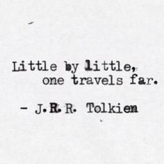 Quote : Little by little, one travels far. #travel #quotes