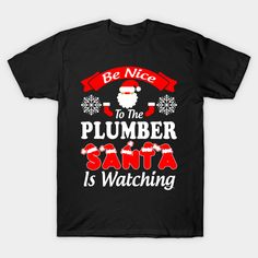 Funny Christmas Gift For Plumber Shirt T-Shirt  #birthday #gift #ideas #birthyears #presents #image #photo #shirt #tshirt #sweatshirt
