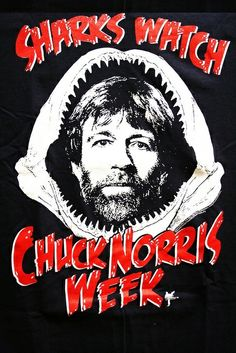 Chuck Norris Sharks Watch Chuck Week Funny Famous Icon T-Shirt Tee Select Shirt Size: X-Large Chuck Norris Approved, Chuck Norris Memes, Roundhouse Kick, Shark Week, I Love To Laugh, Man Humor, Just For Laughs, Funny Pictures, At Least