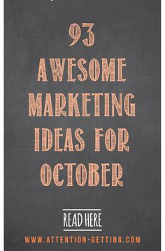 Marketing Ideas for October today on my blog at http://attention-getting.com #marketing #small business #social media