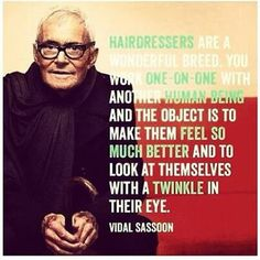 Vidal Sassoon the king of the bob Hairdresser Quotes, Hairstylist Quotes, Cosmetology Quotes, Love Hair, Great Hair, Blond, Salon Quotes, Hair Quotes, Life Quotes