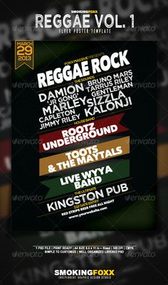 Reggae Flyer/Poster Vol. 1 by Smokingfoxx This flyer was designed to promote a Reggae / Dub / Roots / Dancehall music event, such as a gig, concert, festival, party or week